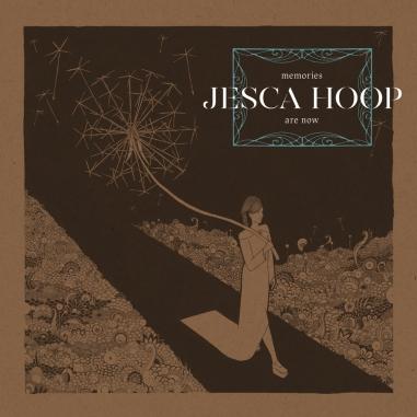 Jesca_Hoop_-_Memories_Are_Now